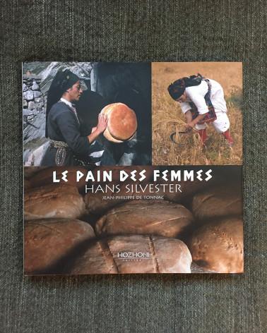 Hans Silvester - Livre - Le Pain des Femmes