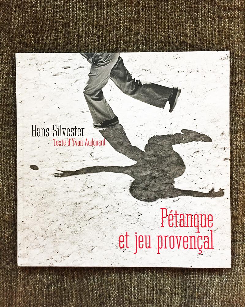 Hans Silvester - Pétanque et Jeu Provençal - Book