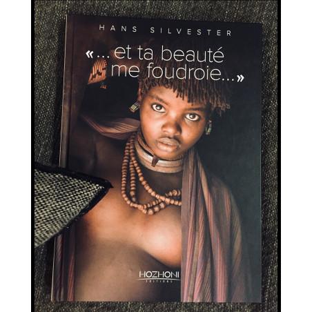 Hans Silvester - ...et ta beauté me foudroie..