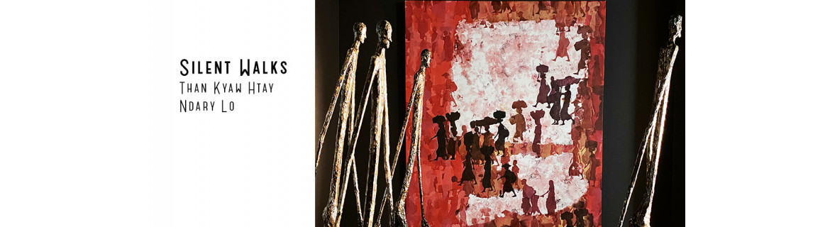 Exhibition Silent Walks - Artists  Ndary Lo and Than Kyaw Htay